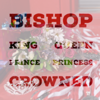 BISHOP ROYALTY!